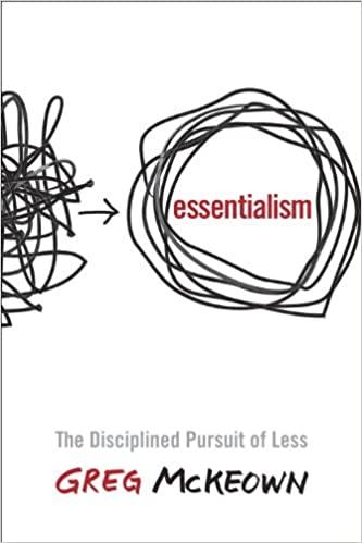 Essentialism: The Disciplined Pursuit of Less